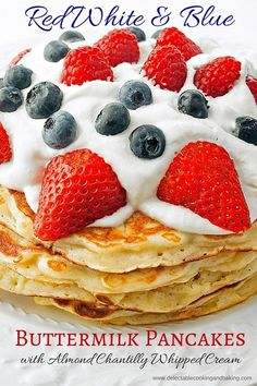 Just in time to plan out your holiday breakfast, we share these Red White N Blue Patriotic Buttermilk Pancakes! Our favorite pancakes topped with our favorite almond Chantilly whipped cream and colorful strawberries, blueberries, and raspberries to round out the festive theme! DelectableCookingandBaking.com | #patrioticthemed #patrioticpancakes #july4th #memorialday #buttermilkpancakes #chantillywhippedcream #freshfruit #toppedwithberries #weightlossrecipesforwomen