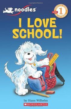 Scholastic Reader Level 1: Noodles: I Love School: I Love School! by Hans Wilhelm, http://www.amazon.com/dp/0545134749/ref=cm_sw_r_pi_dp_hATbrb0WR6TPP