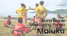 Lirik Lagu Nona Manis Siapa yang Punya - Maluku