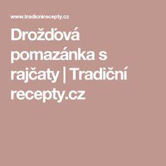 Drožďová pomazánka s rajčaty   Tradiční recepty.cz