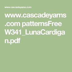 www.cascadeyarns.com patternsFree W341_LunaCardigan.pdf