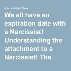 We all have an expiration date with a Narcissist! Understanding the attachment to a Narcissist! The denial and cognitive dissonance that distorts our normal reality. | After Narcissistic Abuse