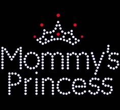 Mommy's Princess - with Crown - Rhinestone Transfer