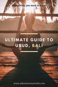 Ultimate Guide To Ubud Bali