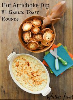 Creamy Hot Artichoke Dip with GF Garlic Toast Rounds