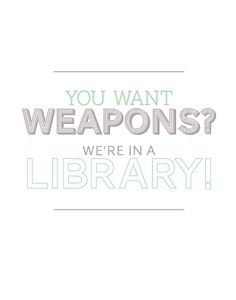 """Doctor Who - """"You want weapons? We're in a library!"""""""