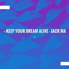 Check out this post on my blog 💥 Keep your dream alive - Jack Ma http://feedproxy.google.com/~r/insuranceemart/pLIN/~3/1IiPuKe_r3c/keep-your-dream-alive-jack-ma.html?utm_campaign=crowdfire&utm_content=crowdfire&utm_medium=social&utm_source=pinterest