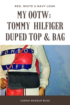 My Outfit of the Week (OOTW) : Tommy Hilfiger Duped Top & Matching Bag + Purse.