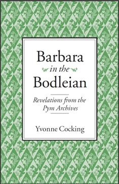 Barbara-in-the-Bodleian -- a new work from a Pym archivist. #reading #writing #authors