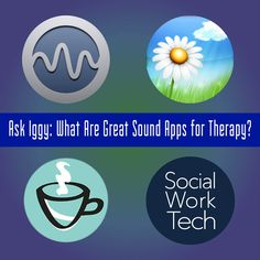 Ask Iggy: What Are Great Sound Apps for Therapy?