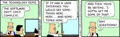 Are you demos like Dilbert?