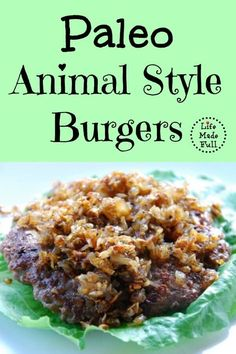 Love In-n-Out? Try my Paleo Animal Style Burgers!