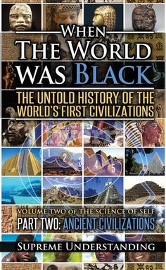 When The World Was Black: The Untold Story of the World's First Civilizations, Part 2 - Ancient Civilizations (Science of Self) Black History Quotes, Black History Books, Black History Facts, Black History Month, Black Books, Best History Books, Black Tv, Strange History, African American Books