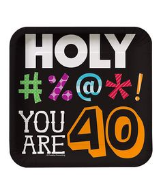 Another great find on #zulily! 'Holy Bleep! You are 40' Square Lunch Plate - Set of Eight #zulilyfinds
