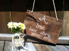 A true love story never ends rustic wedding by SawmillCreations, $24.00