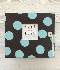 Blue and Brown Large Polka Dot Baby Memory Book - Ruby Love – Ruby Love Baby Memory Album, Memory Books, First Year Baby Book, Polka Dot Nursery, Pregnancy Months, Baby Memories, Stylish Baby, Your Child, First Birthdays