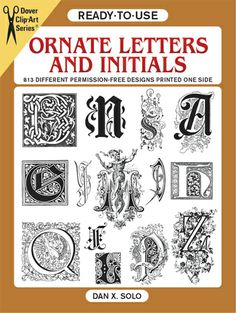 Ready To Use Ornate Letters And Initials 813 Different Copyright Free Designs