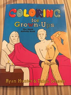 'Cause I know you love to color!  Coloring Book For Grown-Ups That Mocks Adult Life (II)