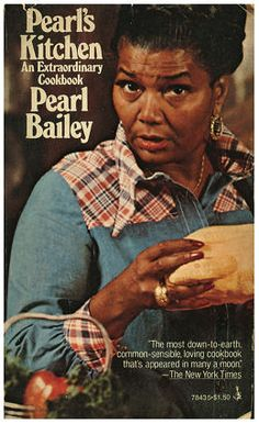 Pearl's Kitchen: an Extraordinary Cookbook by Pearl Bailey loved the biography along with the recipes Best Cookbooks, Vintage Cookbooks, Vintage Books, Vintage Ads, Soul Food Cookbook, Cookbook Recipes, Cookbook Ideas, Old Recipes, Vintage Recipes