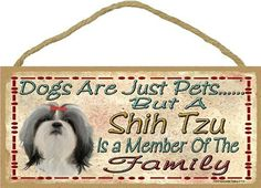 "Dogs Are Just Pets But A Shih Tzu With Bow Is Part Of The Family Dog Sign Plaque 5""x10"""