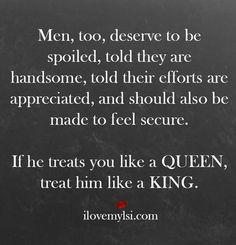 Quotes: A Gallery I really don't like this whole king/queen shit lol but yes, men deserve to be spoiled too.I really don't like this whole king/queen shit lol but yes, men deserve to be spoiled too. Great Quotes, Quotes To Live By, Me Quotes, Inspirational Quotes, Amazing Man Quotes, King Queen Quotes, Random Quotes, Amor Real, Encouragement