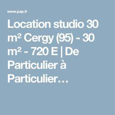 Location studio 30 m² Cergy (95) - 30 m² - 720 E | De Particulier à Particulier…