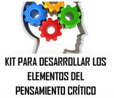 El Kit para Desarrollar los Elementos del Pensamiento Crítico es una herramienta que mejora nuestra capacidad de razonar con un método sencillo y práctico.