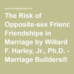 The Risk of Opposite-sex Friendships in Marriage by Willard F. Harley, Jr., Ph.D. - Marriage Builders®