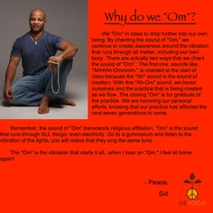 """Sid McNairy, founder and owner of Sid Yoga (www.sidyoga.com), answers the question of why we """"Om"""" at the beginning and end of a yoga class"""