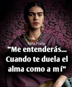 Frida Favorite Quotes, Best Quotes, Love Quotes, Funny Quotes, Inspirational Quotes, Frida Quotes, Mexican Quotes, Dont Lose Yourself, Frida And Diego