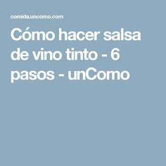 Cómo hacer salsa de vino tinto - 6 pasos - unComo