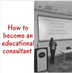 Learn 7 easy ways to becoming an educational consultant.