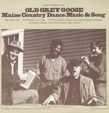 Old Grey Goose: Maine Country Dance Music and Song [CD]