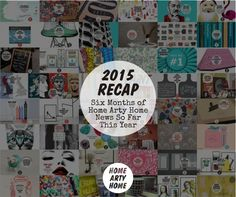 2015 six month recap @homeartyhome http://homeartyhome.com/2015-recap-six-months-of-home-arty-home-news-so-far-this-year/