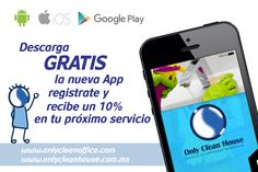 Disponible para Android y IOS, encuéntranos como #OnlyCleanHouse