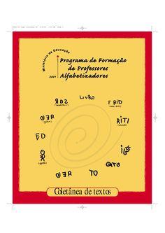 Coletânea de Textos brasileiros  Coletânea de Textos brasileiros preparada pelo Ministério da Educação para formação de professores alfabetizadores.