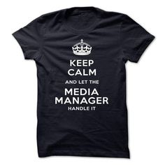 Awesome Tee keep calm and let the Media manager handle it T shirts #tee #tshirt #Job #ZodiacTshirt #Profession #Career #manager