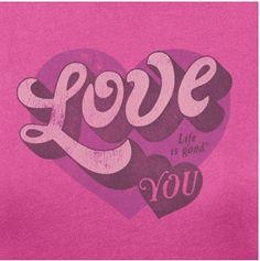 love = life is good