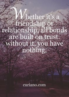 All relationships, whether romantic or not, are built on trust