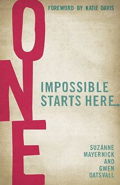 One: Impossible Starts Here: Suzanne Mayernick, Gwen Oatsvall, Davis Katie: 9781433684081: Amazon.com: Books