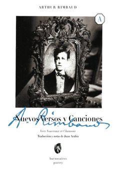 Nuevos versos y canciones (Spanish Edition): Arthur Rimbaud: 9789874576101: Amazon.com: Books