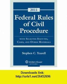 Federal Rules Civil Procedure, 2011 Statutory Supplement (9780735508750) Stephen C. Yeazell , ISBN-10: 0735508755  , ISBN-13: 978-0735508750 ,  , tutorials , pdf , ebook , torrent , downloads , rapidshare , filesonic , hotfile , megaupload , fileserve