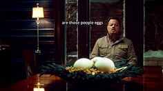everything's people the meat the eggs even the salad, nothing is safe