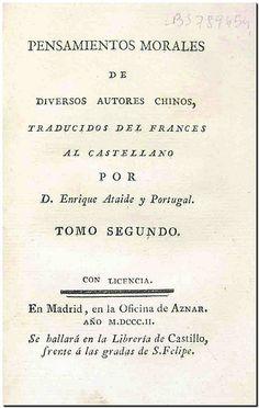 Pensamientos morales de diversos autores chinos / traducidos del francés al castellano por Enrique Ataide y Portugal. - Madrid Oficina de Aznar, 1802.