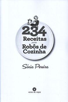 234 receitas para robôs de cozinha (2) Recipies, Eat, Cooking, Food, Magazine, Recipe Journal, Risotto Recipes, Verses, Journals
