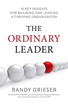 Buy The Ordinary Leader: 10 Key Insights for Building and Leading a Thriving Organization by Randy Grieser and Read this Book on Kobo's Free Apps. Discover Kobo's Vast Collection of Ebooks and Audiobooks Today - Over 4 Million Titles! Top Entrepreneurs, Management Books, Business Management, Books For Self Improvement, Leadership Skill, Book Organization, Business Money, Online Business, Book Suggestions