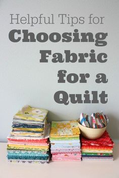 Tips and tricks for choosing fabric for a quilt including playing with color, scale, texture to create contrast and visual interest.