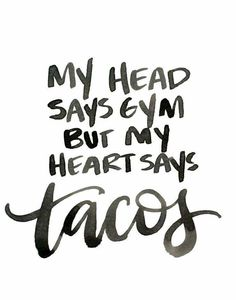 Mmmm, tacos...
