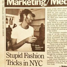 Just struck gold..Proof that MARTIN MARGIELA WAS THE FIRST to do a see-now, buy-now collection, launched globally in eight stores in September 1994 for that Fall. WWD did not approve...
