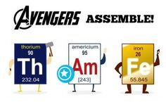 Periodic Avengers. they periodically assemble,.... *sound of crickets*